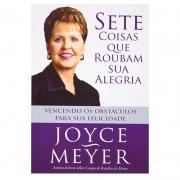 Livro: Sete Coisas Que Roubam A Sua Alegria  | Joyce Meyer