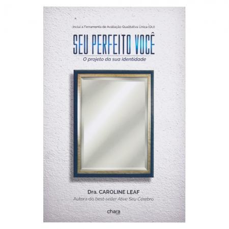 Livro: Seu Perfeito Você | Caroline Leaf
