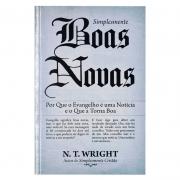 Livro: Simplesmente Boas Novas | N. T. Right