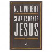 Livro: Simplesmente Jesus | N. T. Wright