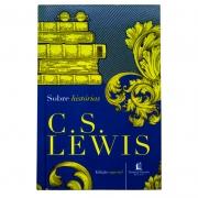 Livro: Sobre Histórias | C S Lewis