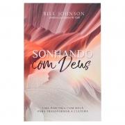 Livro: Sonhando com Deus | Bill Johnson