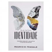 Livro: Sua Nova Identidade | Maurício Fragale