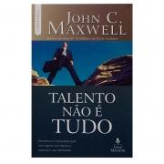 Livro: Talento Não É Tudo | John C. Maxwell