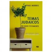 Livro: Temas Judaicos No Novo Testamento | Paul Morris