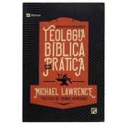 Livro: Teologia Bíblica Na Prática | Michael Lawrence