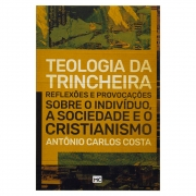 Livro: Teologia da Trincheira   Antônio Carlos Costa