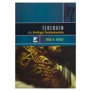 Livro: Teologia do Antigo Testamento | Paul R. House