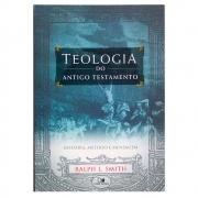 Livro: Teologia do Antigo Testamento | Ralph L. Smith