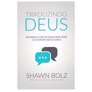 Livro: Traduzindo Deus | Shawn Bolz