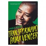 Livro: Transformado para Vencer | Paulo Sérgio do Nascimento