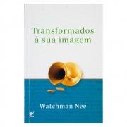 Livro: Transformados À Sua Imagem | Watchman Nee