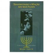 Livro: Transmitindo A Benção A Seus Filhos | William T. Ligon Sr