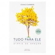Livro: Tudo Para Ele - Diário De Oração | Oswald Chambers