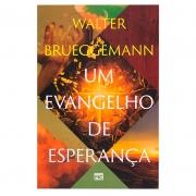 Livro: Um Evangelho De Esperança  | Walter Brueggemann