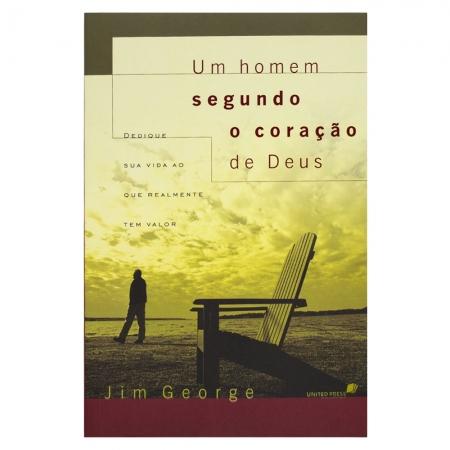 Livro: Um Homem Segundo Coração de Deus | Jim George