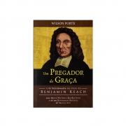 Livro: Um Pregador Da Graça | Wilson Porte Jr.