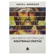 Livro: Uma Breve História das Doutrinas Cristãs | Justo Gonzalez