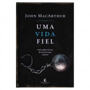 Livro: Uma Vida Fiel   Tudo Sobre Paulo   John Macarthur