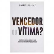 Livro: Vencedor ou Vítima? | Mauricio Fragale