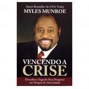 Livro: Vencendo A Crise | Dr. Myles Munroe
