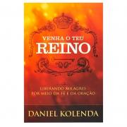 Livro: Venha O Teu Reino | Daniel Kolenda
