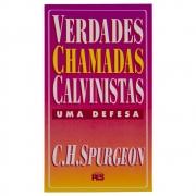 Livro: Verdades Chamadas Calvinistas - Uma Defesa | C. H. Spurgeon