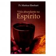 Livro: Vida Abundante no Espírito | Markus Eberhart