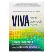Livro: Viva Antes Que Você Morra | Daniel Kolenda