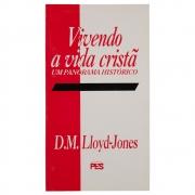 Livro: Vivendo A Vida Cristã   D. Martyn Lloyd-Jones
