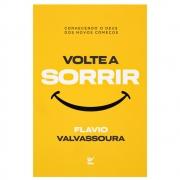 Livro: Volte A Sorrir | Flávio Valvassoura