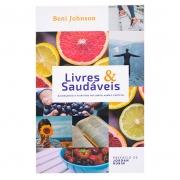 Livros: Livres E Saudáveis | Beni Johnson