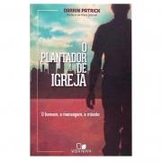 Livros: O Plantador De Igrejas | Darrin Patrick