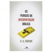 Livro: Os Perigos Da Interpretação Bíblica | D. A. Carson