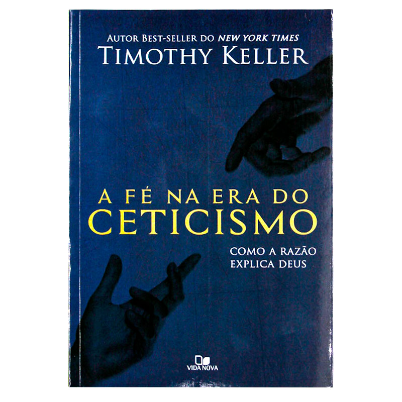 A Fé Na Era Do Ceticismo   Timothy Keller