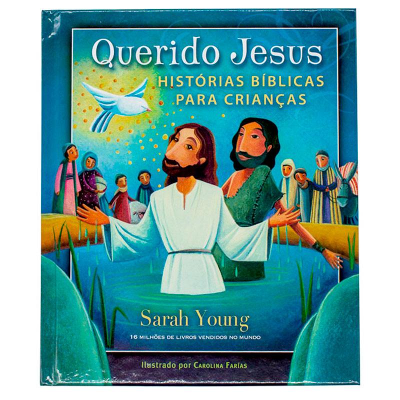 Bíblia Querido Jesus - Histórias Bíblias Para Crianças   Sarah Young