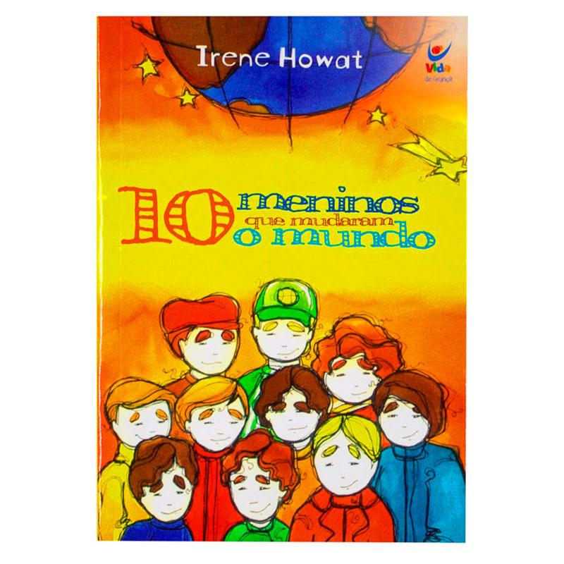 Livro: 10 Meninos Que Mudaram O Mundo | Irene Howat