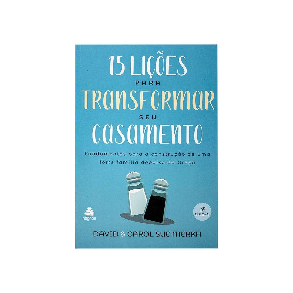 Livro: 15 Lições Para Transformar Seu Casamento   David & Carol Sue Merkh