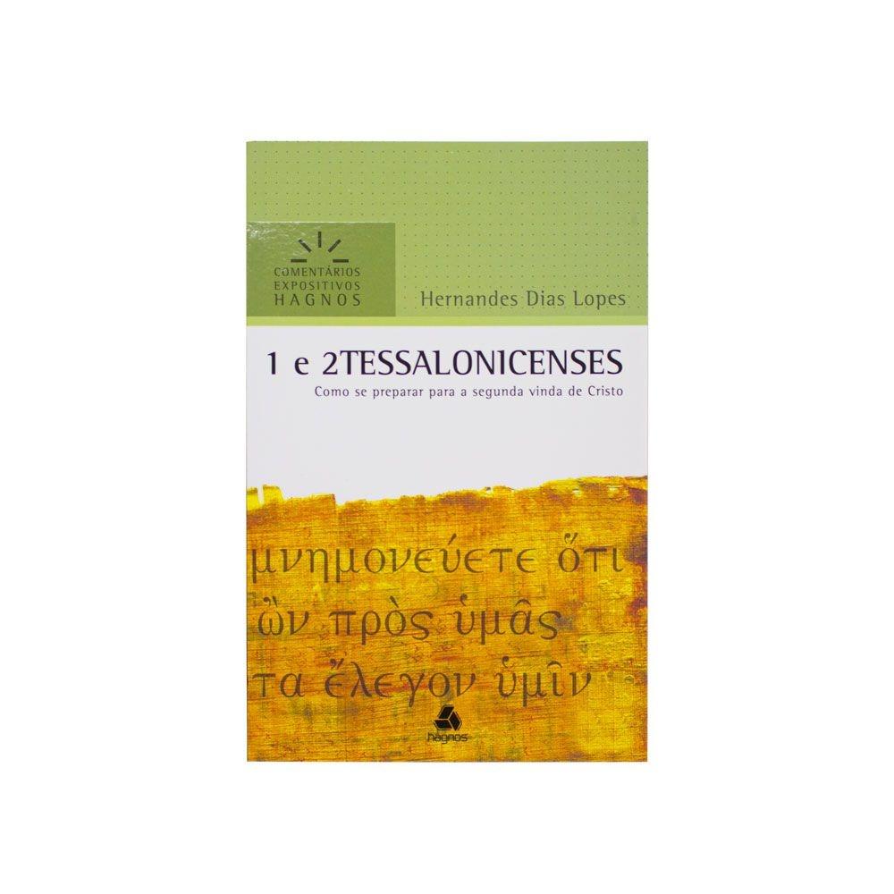 Livro: 1 e 2 Tessalonicenses - Comentários Expositivos  Hernandes Dias Lopes