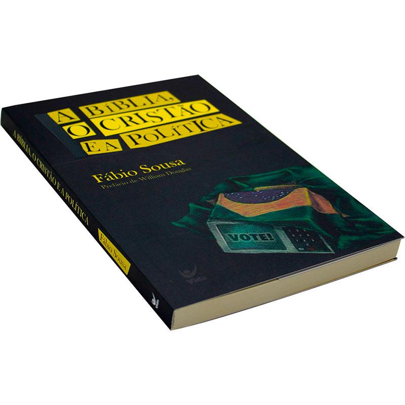 Livro: A Bíblia O Cristão E A Política   Fabio Sousa