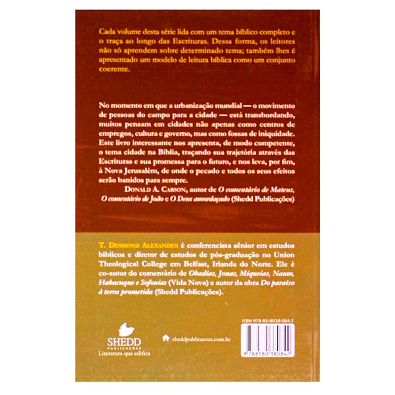 Livro: A Cidade De Deus E O Objetivo Da Criação | Série Teologia Bíblica | T. Desmond Alexander