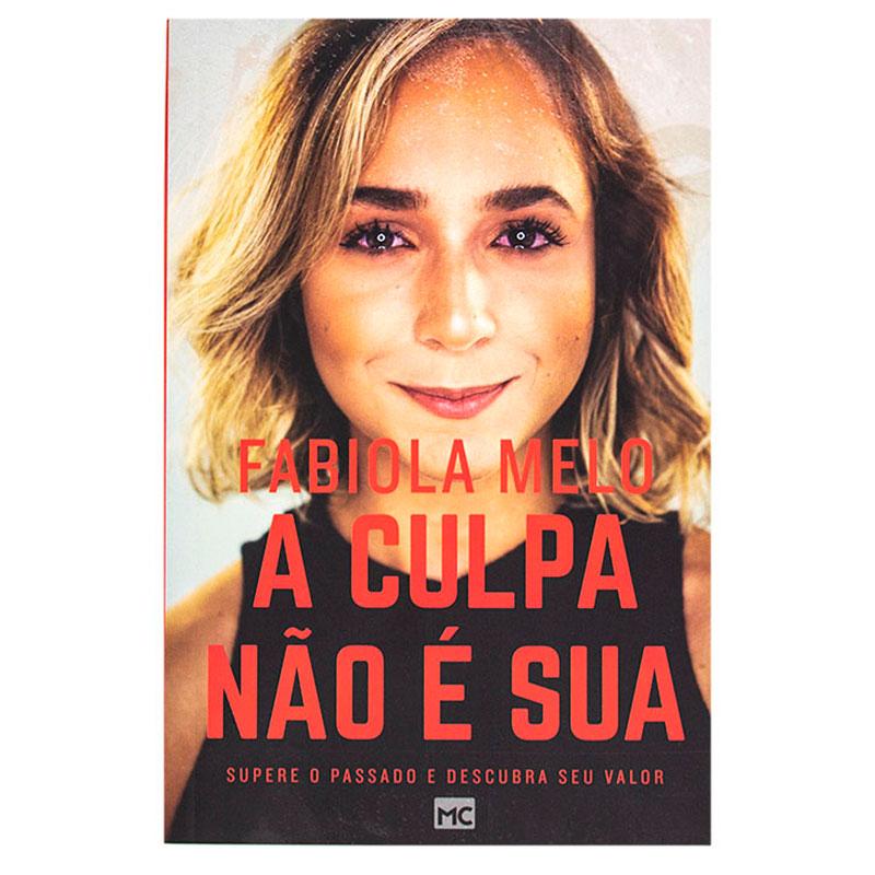 Livro: A Culpa Não É Sua | Fabiola Melo