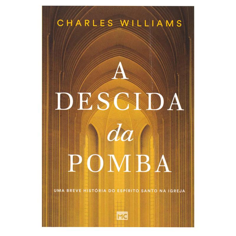 Livro: A Descida Da Pomba   Charles Williams