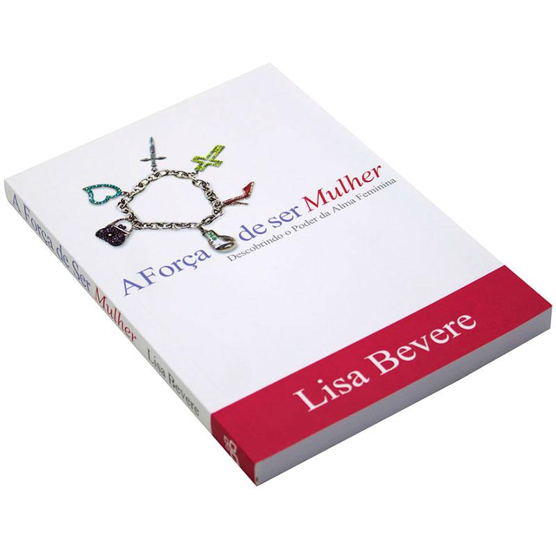 Livro: A Força De Ser Mulher | Lisa Bevere