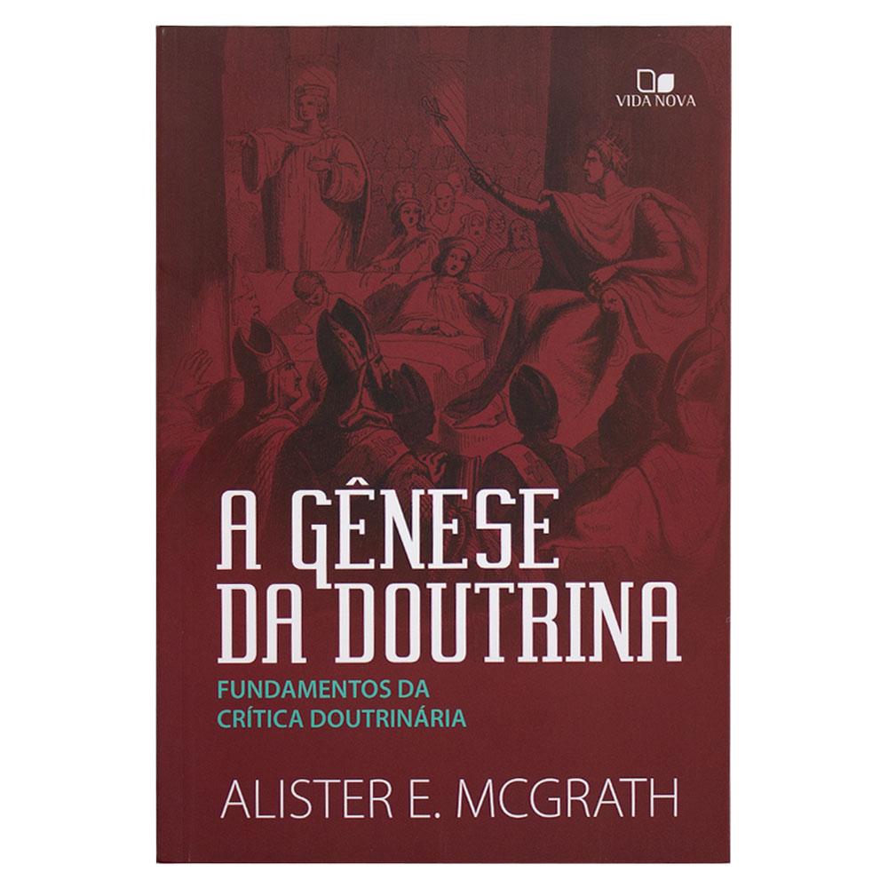 Livro: A Gênese da Doutrina   Alister Mcgrath