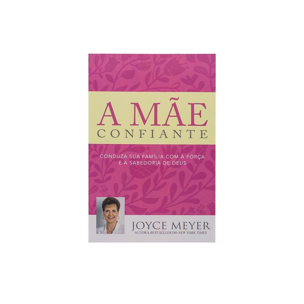 Livro: A Mãe Confiante | Joyce Meyer