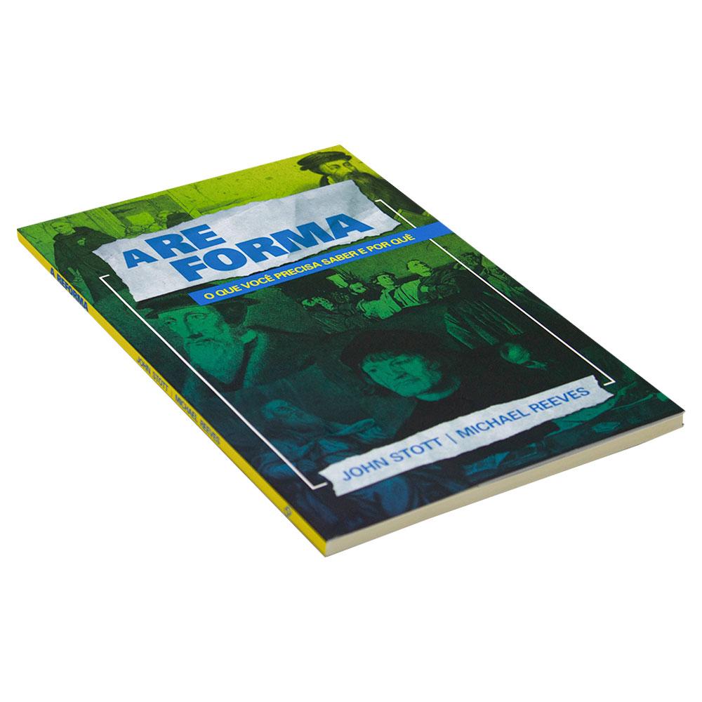 Livro: A Reforma | Michael Reeves e John Stott