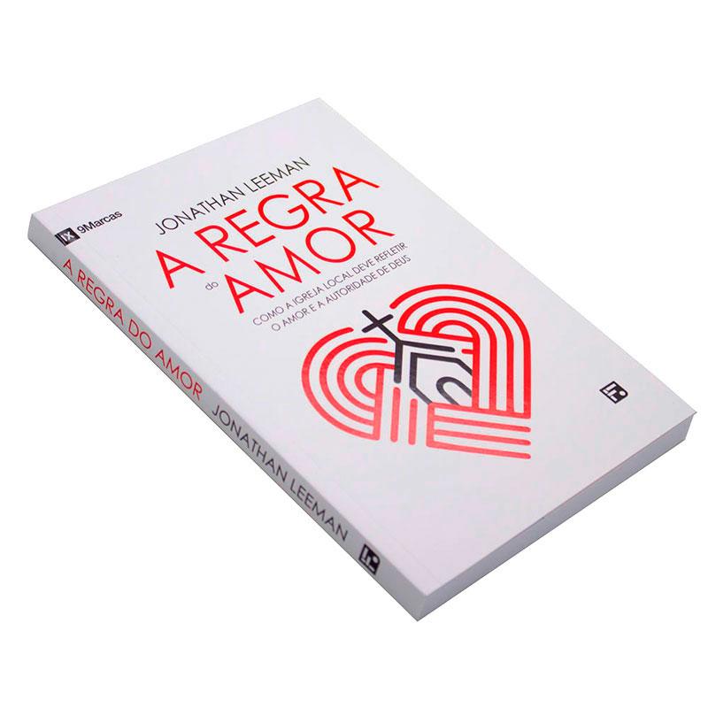 Livro: A Regra Do Amor   Jonathan Leeman