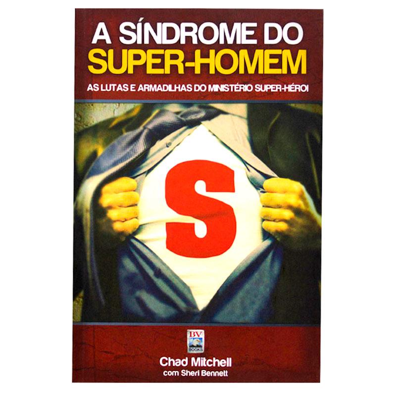 Livro: A Síndrome do Super Homem   Chad Mitchell