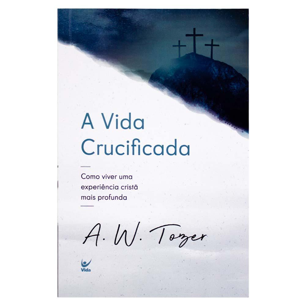 Livro: A Vida Crucificada | A.W. Tozer